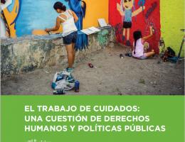 El trabajo de cuidados: Una cuestión de derechos humanos y políticas públicas